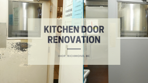 Kitchen door renovation at IHOP, Richmond, BC