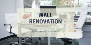 Wall renovation at Nextgen Offices, Burnaby, BC