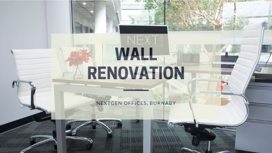 Wall renovation at Nextgen Offices, Burnaby, BC