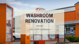 Washroom renovation at A&W, North Vancouver