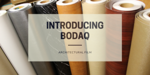Introducing Bodaq architectural film