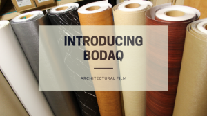 Introducing Bodaq architectural film