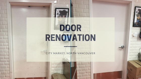 Door Renovation at City Market, North Vancouver