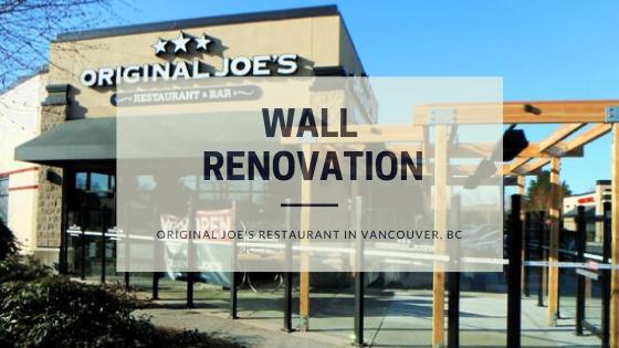 Wall renovation at Original Joe's Restaurant, Vancouver, BC