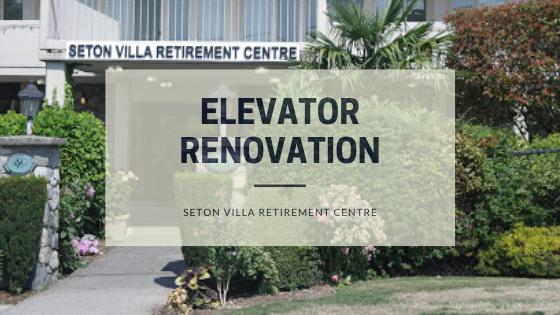 elevator renovation at Seton Villa, Burnaby
