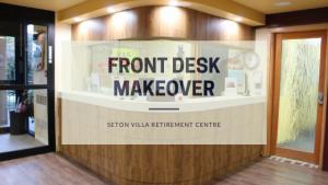 Front Desk Makeover at Seton Villa Retirement Centre, Burnaby