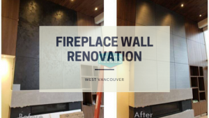 Fireplace wall renovation in West Vancouver