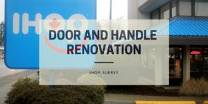 Door renovation and handle wrapping ar IHOP, Surrey