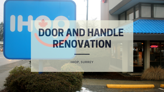 Door renovation and handle wrapping ar IHOP, Surrey