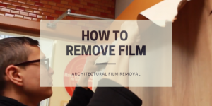 How to remove architectural film