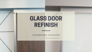 Glass Door Refinish in Downtown, Vancouver