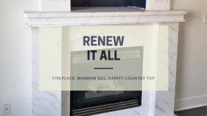 Renew It all - Fireplace, Window sill, vanity counter top
