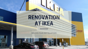 Renovation at IKEA Vaughan | Nelcos Film Installation