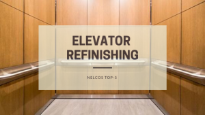 Elevator Refinishing | Nelcos Top-5 for Elevator Cabinets and Door renovation