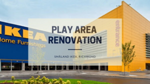 Play Area Renovation | Småland IKEA, Richmond