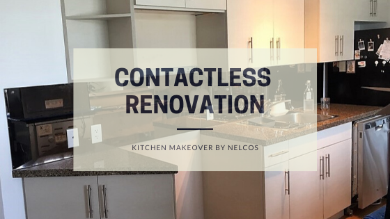Contactless renovation | Kitchen Makeover by Nelcos