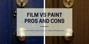 Architectural film vs paint | Pros and Cons