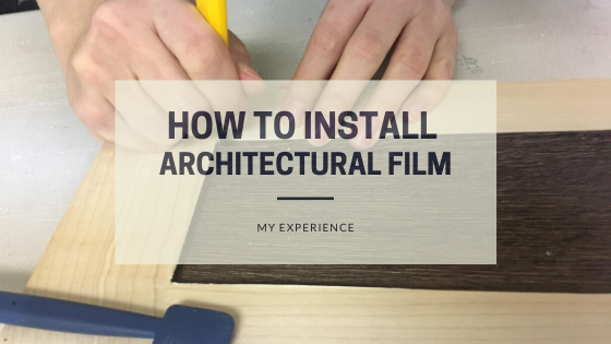 How To Install Architectural Film | My Experience