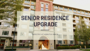 Senior Residence Upgrade | Tapestry at Arbutus Walk