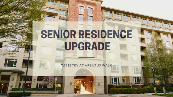 Senior Residence Upgrade | Tapestry at Arbutus Walk