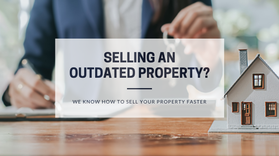 How to sell an outdated property faster - Blog Post Featured Image