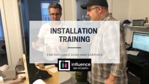 Installation Training for Influence Signs and Graphics - Blog Post Featured Image